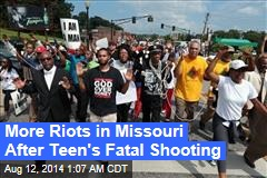 More Riots in Missouri Following Fatal Shooting