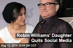 Robin Williams' Daughter Quits Social Media