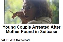 Young Couple Arrested After Mother Found in Suitcase