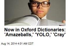 'Amazeballs,' 'Side Boob,' 'Vape' in Oxford Dictionaries