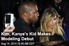 Kim, Kanye's Kid Makes Modeling Debut