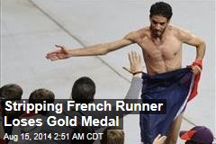 Stripping French Runner Loses Gold Medal