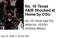 No. 16 Texas A&M Shocked at Home by OSU