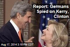 Report: Germans Spied on Kerry, Clinton