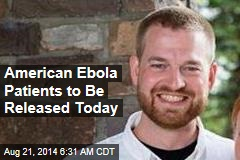 American Ebola Patients to Be Released Today