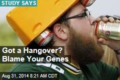 Got a Hangover? Blame Your Genes