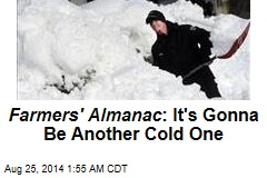 Farmers' Almanac : It's Gonna Be Another Cold One