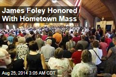 James Foley Honored With Hometown Mass