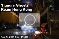 'Hungry Ghosts' Roam Hong Kong