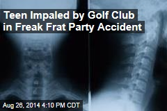 Teen Impaled by Golf Club in Freak Frat Party Accident