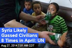 Syria Likely Gassed Civilians 8 Times in April: UN