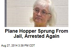 Plane Hopper Sprung From Jail, Arrested Again
