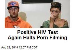 Positive HIV Test Again Halts Porn Filming