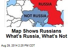 Map Shows Russians What's Russia, What's Not