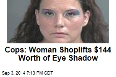 Cops: Woman Shoplifts $144 Worth of Eye Shadow