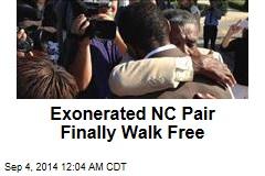 Exonerated NC Pair Finally Walk Free