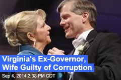 Virginia's Ex-Governor, Wife Guilty of Corruption