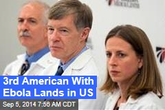 3rd American With Ebola Lands in US