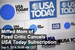 Miffed Mom of Fired Critic Cancels USA Today Subscription