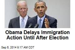Obama Delays Immigration Action Until After Election