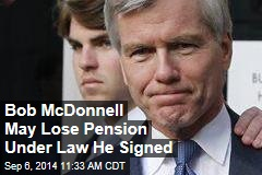 Bob McDonnell May Lose Pension Under Law He Signed