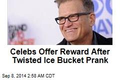 Celebs Offer Reward After Twisted Ice Bucket Prank
