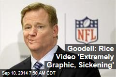 Goodell: Rice Video 'Extremely Clear, Graphic, Sickening'