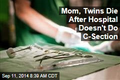 Mom, Twins Die After Hospital Doesn't Do C-Section