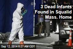 3 Dead Infants Found in Squalid Mass. Home