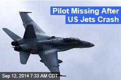 Pilot Missing After US Jets Crash