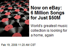 Now on eBay: 6 Million Songs for Just $50M