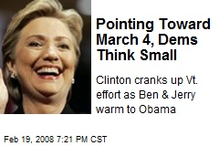 Pointing Toward March 4, Dems Think Small