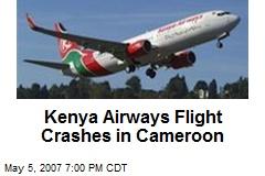 Kenya Airways Flight Crashes in Cameroon