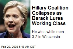 Hillary Coalition Collapses as Barack Lures Working Class