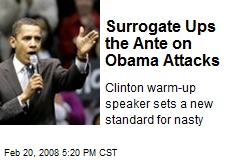 Surrogate Ups the Ante on Obama Attacks