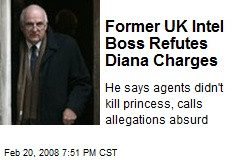 Former UK Intel Boss Refutes Diana Charges