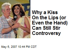 Why a Kiss On the Lips (or Even the Hand) Can Still Stir Controversy
