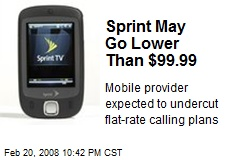 Sprint May Go Lower Than $99.99
