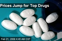 Prices Jump for Top Drugs