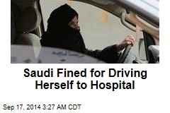 Saudi Fined for Driving Herself to Hospital