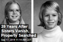 39 Years After Sisters Vanish, Property Searched
