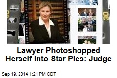 Lawyer Photoshopped Herself Into Star Pics: Judge