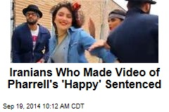 Iranians Who Made Video of Pharrell's 'Happy' Sentenced