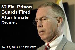 32 Fla. Prison Guards Fired After Inmate Deaths