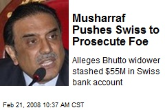 Musharraf Pushes Swiss to Prosecute Foe