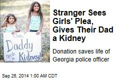 Stranger Sees Girls' Plea, Gives Their Dad a Kidney
