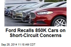 Ford Recalls 850K Cars on Short Circuit Concerns