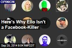 Here's Why Ello Isn't a Facebook-Killer
