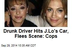 Drunk Driver Hits J.Lo's Car, Flees Scene: Cops