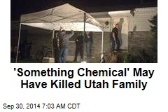 'Something Chemical' May Have Killed Utah Family